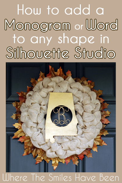 How to Add a Monogram or Word to Any Shape in Silhouette Studio | Where The Smiles Have Been #Silhouette #SilhouetteStudio #monogram