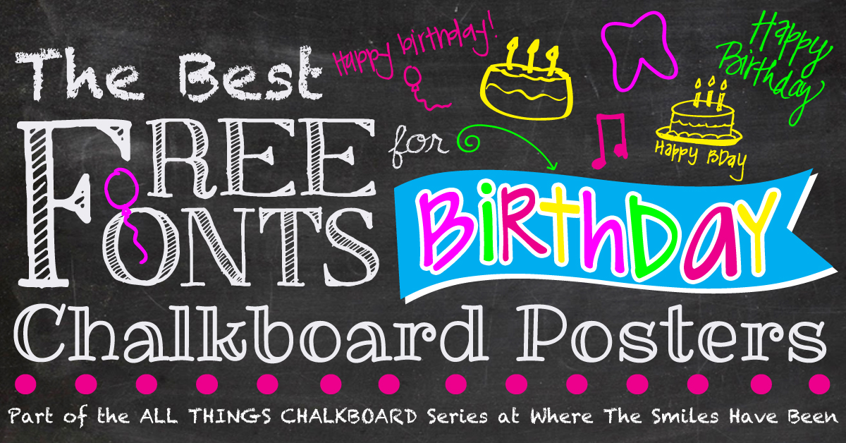 The Best Free Fonts For Birthday Chalkboard Posters