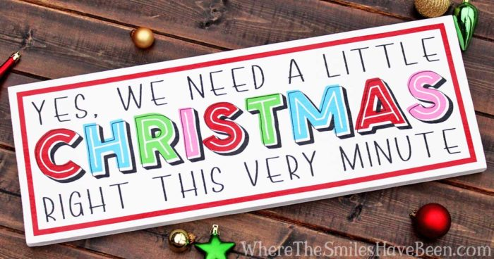 Colorful 'We Need a Little Christmas' Sign | Where The Smiles Have Been