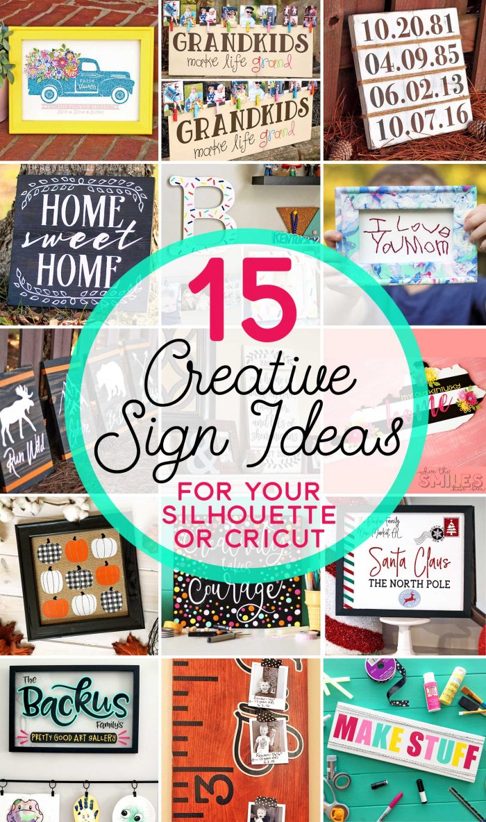 15 Sign Ideas You Can Make with a Silhouette or Cricut.