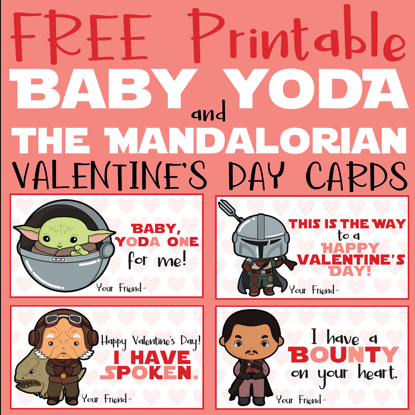 FREE Printable Baby Yoda & The Mandalorian Valentine's Day Cards