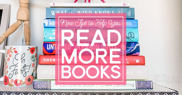 How I Read More Books and Went from Zero to Fifty in a Year | Where The Smiles Have Been #books #reading #readingchallenge #bookchallenge #readmore #readingtips